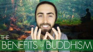 The Benefits of Buddhism! (Reasons to Live a Buddhist Life)