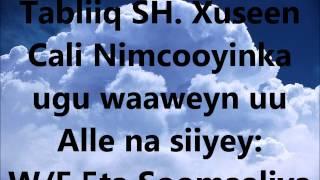 Tabliiq SH. Xuseen Cali Nimcooyinka ugu waaweyn uu Alle nasiiyey: W/F 5ta Soomaaliya.