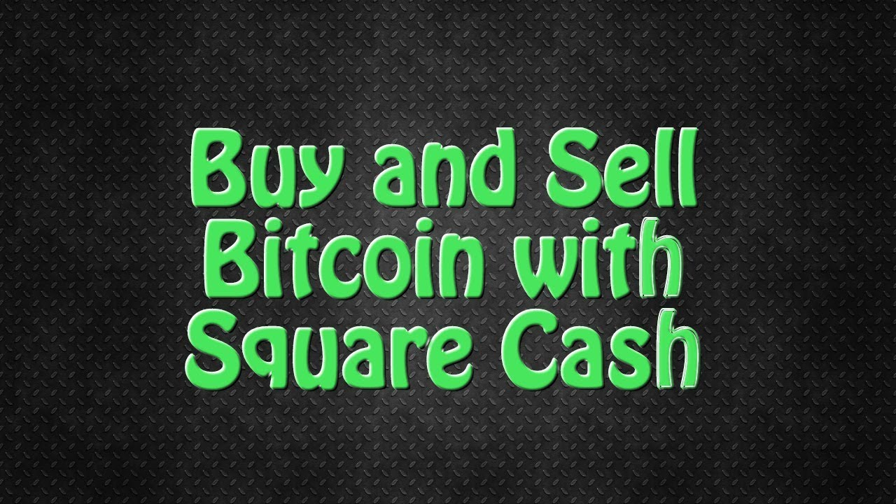 Buy and sell bitcoin with square cash youtube buy and sell bitcoin with square cash ccuart Choice Image