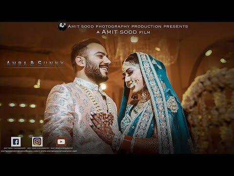 Best Wedding Highlight 2017 | AAMRA & SUNNY | Chandigarh | Delhi | Amit Sood Photography