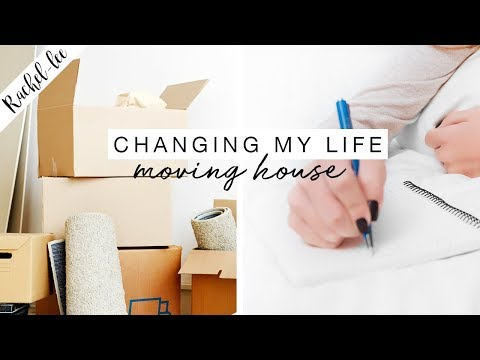 Changing My Life & Creating A Fresh Start  Moving House