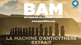 """La machine d'Anticythère - Documentaire """"Bâtisseurs de l'Ancien Monde"""" (Extrait)"""