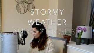 Audrey English - Stormy Weather (Cover)