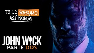 John Wick, La Dos | #TeLoResumoAsíNomás 256