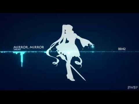 RWBY Theme Mirror, Mirror Extended (RoosterTeeth)