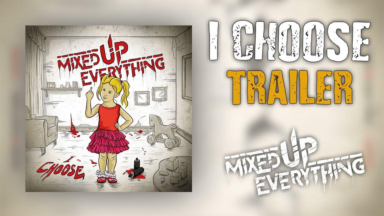 Mixed Up Everything - I Choose (Trailer)