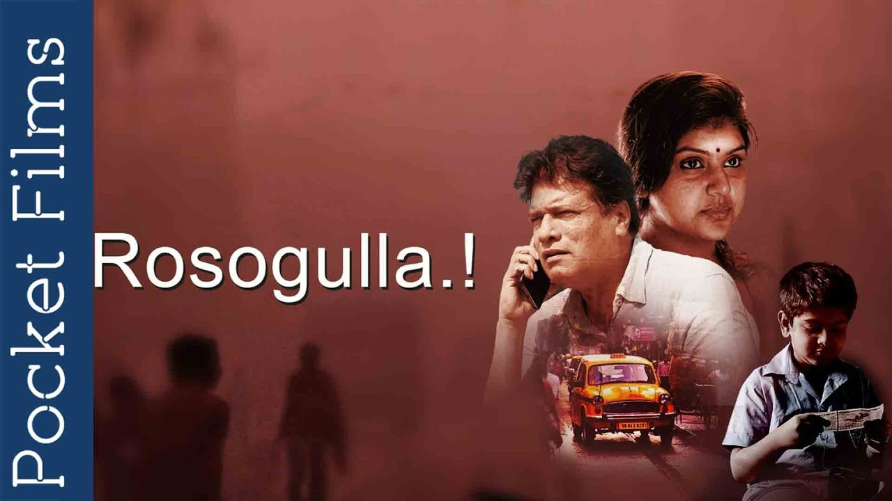 Download Award Winning Short Film - Rosogulla Ft. Rajesh Sharma, Mousumi   Directed by Neeraj Mecwan