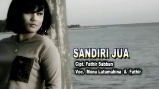 Mona Latumahina & Faathir - SANDIRI JUA