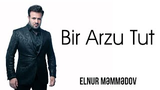 Elnur Memmedov Bir Arzu Tut Youtube