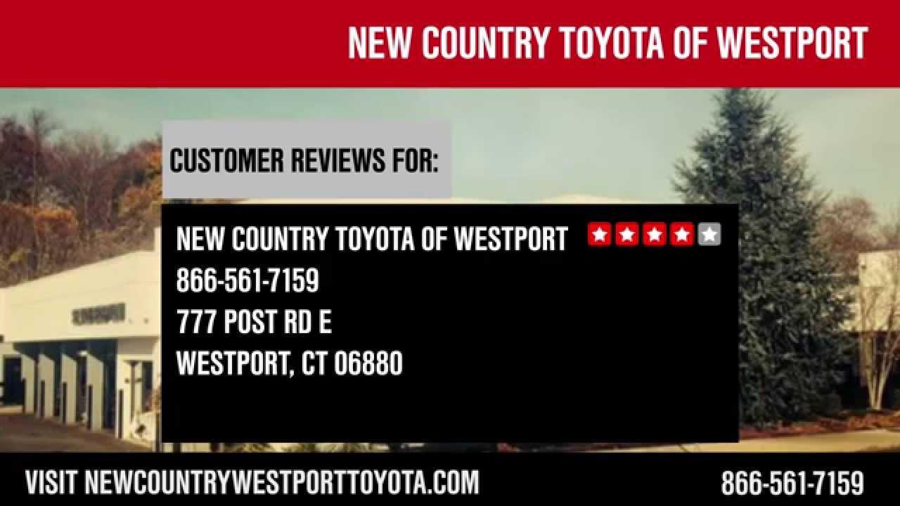 New Country Toyota Of Westport Reviews Westport Car Dealership