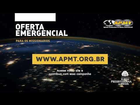 APMT: Oferta Missionária Emergencial - Palavra do Rev. Marcos Agripino