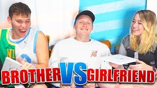 WHO KNOWS ME BETTER? BROTHER vs GIRLFRIEND