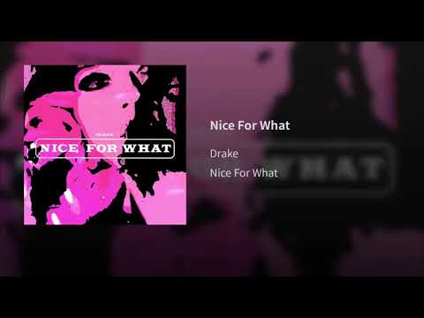 Drake - Nice For What AAC M4A [Download Link In Description]