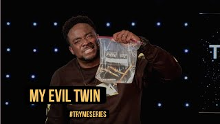 My Evil Twin | Try Me | (Part 16) Jerry Flowers