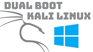 Easy Dual Boot Kali Linux and Windows 10 | Complete Step by Step Guide | 2019