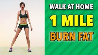 Walk 1 Mile At Home: Burn Fat!