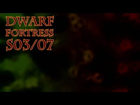 Let's Play Dwarf Fortress S03E07 New Trade Depot