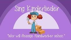 Wer will fleißige Handwerker sehn - Kinderlieder zum Mitsingen | Sing Kinderlieder