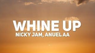 Download Lagu Nicky Jam, Anuel AA – Whine Up (Letra / Lyrics) Terbaru