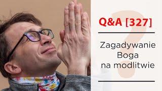 Zagadywanie Boga na modlitwie? [Q&A#327] Remi Recław SJ