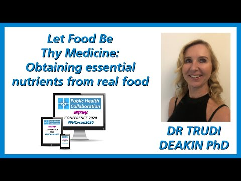 Obtaining Essential Nutrients From Real Food By Dr Trudi Deakin PhD | #PHCvcon2020
