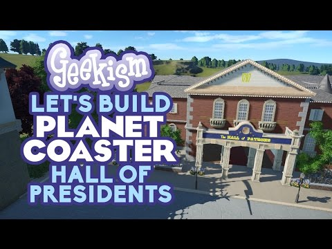 🏛 Hall Of Presidents | Let's Build Planet Coaster #15
