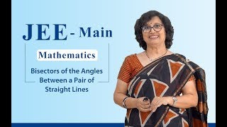 JEE - Mathematics - Bisectors of the Angles Between a Pair of Straight Lines