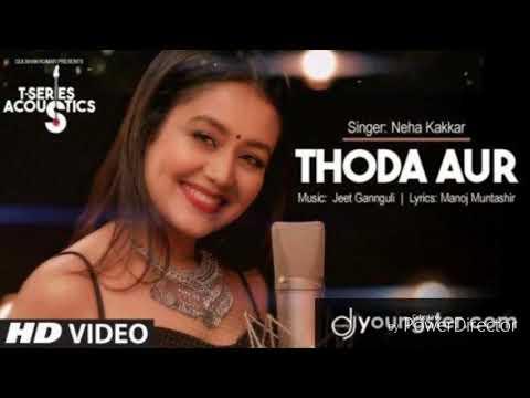 Thoda Aur Nice Song . Neha Kakkar