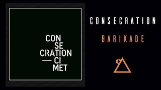 Watch Consecration Barikade video