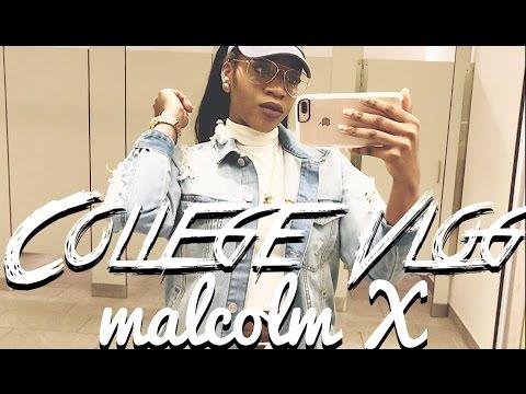 College VLOG | Malcolm X