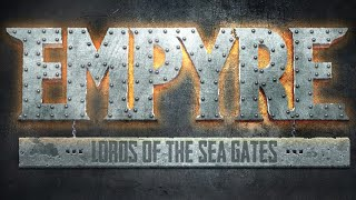 Empyre: Lords Of The Sea Gates - Announcement Trailer