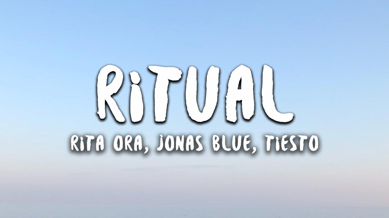 Rita Ora, Jonas Blue, Tiësto - Ritual (Lyrics)