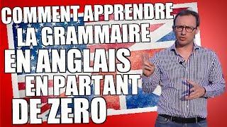 Comment apprendre la grammaire en anglais en partant de zéro !