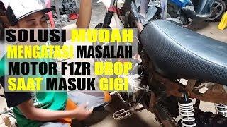 CARA MUDAH Mengatasi Masalah pada MOTOR F1ZR Drop masuk gigi-NGOK