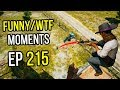 PUBG: Funny & WTF Moments Ep. 215