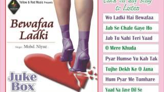 Bewafaa Ladki | Romantic Full Songs | Audio JukeBox | Mohd. Niyaz