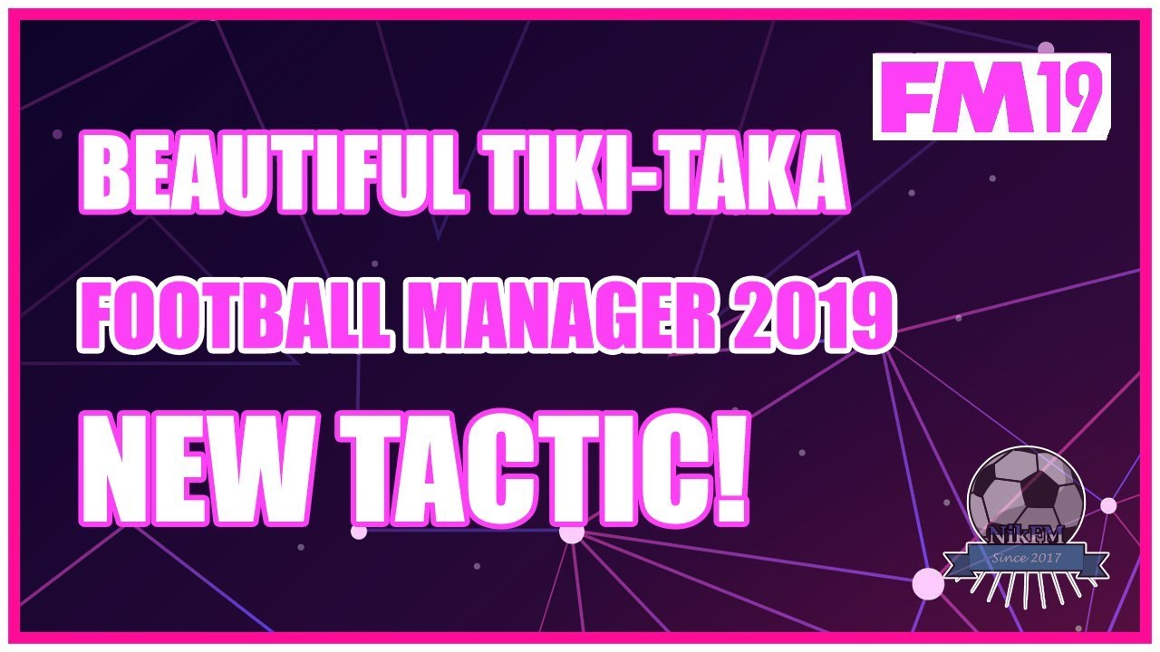 Possession FM19 Tactic - Beautiful Football in Football Manager 2019
