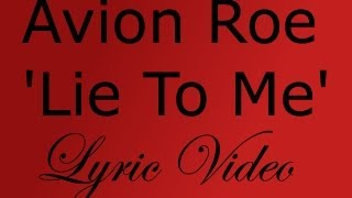 Watch Avion Roe Lie To Me video