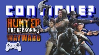 Hunter: The Reckoning: Wayward (PS2) - Continue?