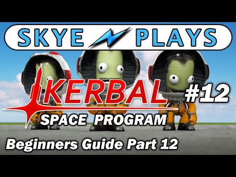 Kerbal Space Program Part 12 ► How to put a Satellite in Orb