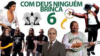 COM DEUS NINGUÉM BRINCA 06