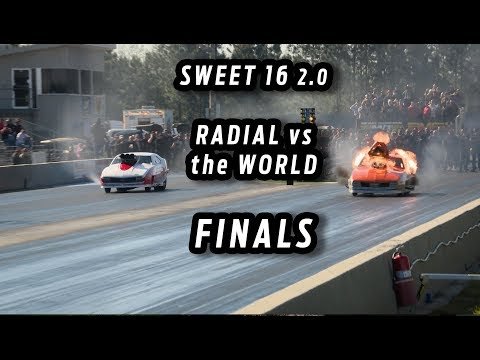 Radial Drag Racing Finals - Sweet 16 2.0 - Radial Vs The World