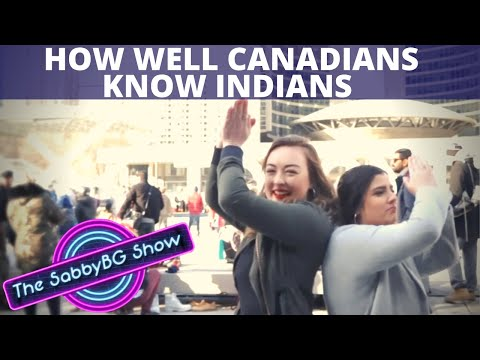 What CANADIANS know about INDIANS in CANADA ??   CANADA on INDIA