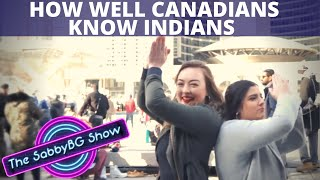 What CANADIANS know about INDIANS in CANADA ?? ...