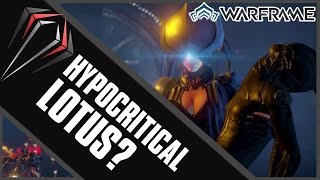 Warframe Discussion: HYPOCRITICAL LOTUS?