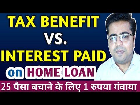 IS HOME LOAN A GOOD IDEA? Interest Paid Vs. Tax Benefit On HOME LOAN | HOME LOAN TO SAVE TAX - HINDI
