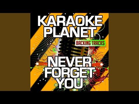 Never Forget You (Karaoke Version With Background Vocals) (Originally Performed By Mnek & Zara...