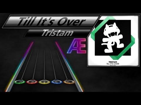 Tristam - Till It's Over | Clone Hero Chart