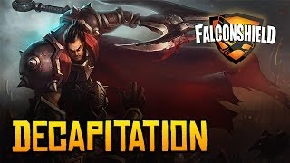 Repeat youtube video Falconshield - Decapitation (League of Legends music - Darius)