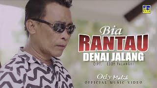 Lagu Minang Terbaru 2021 - ODY MALIK - BIA RANTAU DENAI JALANG (Official Video)